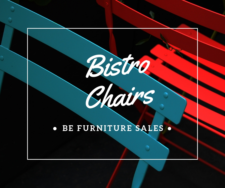 Guide to Buying Bistro Chairs - BE Furniture Sales