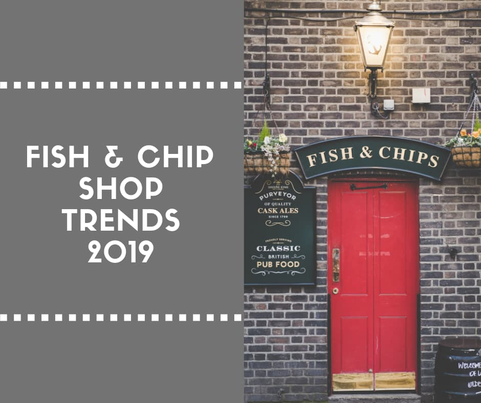 Fish & Chip Shop Trends 2019 - BE Furniture Sale